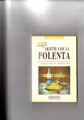 Ricette con la polenta - I sapori della tradizione