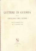 Lettere di guerra di un ufficiale del Genio dal 29 agosto 1915 al 17 agosto 1918