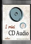 I MIEI CD AUDIO Crea i tuoi CD musicali.