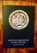 antiche maioliche di montelupo  secoli XIV - XVII