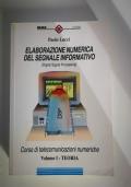 Elaborazione numerica del segnale informativo (digital signal processing) Vol I Teoria