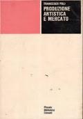 Produzione artistica e mercato.Poli Francesco.Einaudi.1975/1 edizione