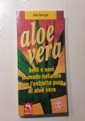 Aloe Vera - belli e sani in modo naturale con l'estratto puro di aloe Vera