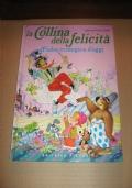 LA COLLINA DELLA FELICITA' fiaba ecologica d'oggi / Gian Battista Carpi prima edizione 1987!