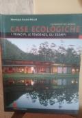Case ecologiche. I principi, le tendenza, gli esempi
