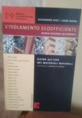L'isolamento ecoefficiente. Nuova edizione aggiornata. Guida all'uso dei materiali naturali