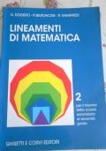 LINEAMENTI DI MATEMATICA. 2. PER IL BIENNIO DELLA SCUOLA SECONDARIA DI SECONDO GRADO.