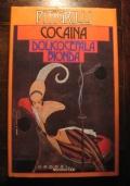 PITIGRILLI - COCAINA - DOLICOCEFALA BIONDA - 1982