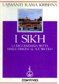 I Sikh. La leggendaria setta dalle origini al XX Secolo.
