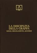 LA DISCIPLINA DELLA GRAPPA
