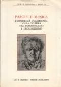 PAROLE E MUSICA - L'ESPERIENZA WAGNERIANA NELLA CULTURA FRA ROMANTICISMO E DECADENTISMO