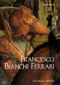 Francesco Bianchi Ferrari e la pittura a Modena fra '400 e '500
