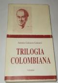TRILOGIA COLOMBIANA - 1 FASCICOLO E 3 VOLUMI RACCOLTI IN UN COFANETTO