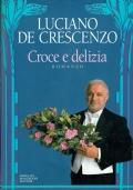 Croce e delizia ( Luciano De Crescenzo )Arnoldo Mondadori Editore. 1993/1 edizione
