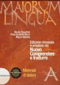 Maiorum Lingua A - Nuovo comprendere e tradurre - Materiali di Lavoro