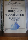 LOHENGRIN E TANNHAUSER DI RICHARD WAGNER