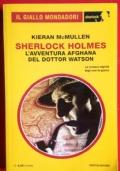 Kieran McMullen - Sherlock Holmes l'avventura afghana del dottor Watson 2015 il giallo Sherlock n.9