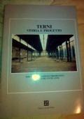 Terni. Storia e progetto. Immagini, riflessioni e prospettive negli ultimi cento anni