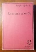 La Croce e il Nulla di Sergio Quinzo, Adelphi Prima Edizione 1984