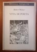 VITA DI POETA, Robert Walser - BIBBLIOTECA ADELPHI 154
