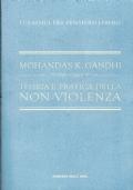 Teoria e pratica della non-violenza. Mohandas K. Gandhi. Corriere della sera. 2010.