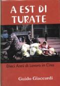 A EST DI TURATE - DIECI ANNI DI LAVORO IN CINA(1983 - 1993)