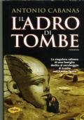 A. CABANAS - IL LADRO DI TOMBE - TROPEA 1A ED. 2007 - Come nuovo