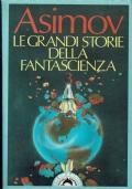 Le grandi storie della fantascienza 3. Isaac Asimov. Bompiani. 1990/1 Edizione.