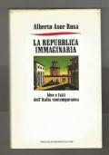 La Repubblica immaginaria - idee e fatti dell'Italia contemporanea (prima edizione)