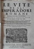 Le vite de gli imperadori romani Da Giulio Cesare sino a Massimiliano