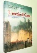 L'ASSEDIO DI GAETA E GLI AVVENIMENTI MILITARI DEL 1960-61 NELL'ITALIA MERIDIONALE (INDICE: DA ANCONA A GAETA, ASSEDIO DI GAETA, L'ASSEDIO DI MESSINA, LE OPERAZIONI CONTRO CIVITELLA DEL TRONTO)