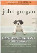 Cani pasticcioni - e altre storie