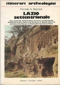 itinerari archeologici LAZIO MERIDIONALE Una nuova guida per riscoprire tra i monti dell'entroterra e le Isole Pontine le testimonianze archeologiche dall'epoca preistorica a quella romana