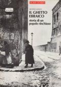Il ghetto ebraico. Storia di un popolo rinchiuso