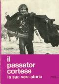 Il PASSATOR CORTESE. La sua vera storia.