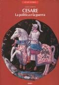 Cesare. La politica e la guerra
