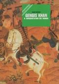 Gengis Khan. Il conquistatore del mondo