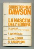 C. DAWSON - LA NASCITA DELL'EUROPA - Traduz. di Cesare PAVESE - Il Saggiatore