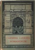 CARMINA LUDICRA ROMANORUM - PERVIGILIUM VENERIS, CARMEN DE ROSIS, PRIAPEORUM LIBELLUS