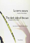 La serra oscura. The dark side of the sun A cura di Luca Beatrice
