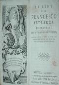 Le Rime di M. Francesco Petrarca. Riscontrate con ottimi esemplari stampati. Con la tavola di tutte le rime del Canzoniere ridotte coi versi interi sotto le lettere vocali