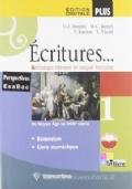 Écritures. Anthologie litteraire en langue française. Per le Scuole superiori. Con espansione online vol.1