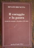 IL CORAGGIO E LA PAURA  Scritti di economia e di politica 1999 - 2003