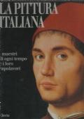 La pittura italiana - I maestri di ogni tempo e i loro capolavori
