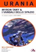 MYRON TANY & I VANDALI DELLO SPAZIO