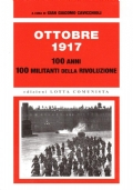 OTTOBRE 1917. 100 ANNI 100 MILITANTI DELLA RIVOLUZIONE