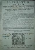 Il Terentio latino. Comentato in lingua toscana, e ridotto à la sua vera latinità […] da Giovanni Fabrini da Fighine fiorentino