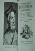 Il primo libro dell'opere burlesche. Del Berni. Del Bino. Del Casa. Del Molza. Del Varchi. Del Dolce. Del Mauro. Del Firenzuola