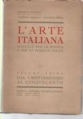 L'ARTE ITALIANA, VOL. I, dal cristianesimo al 500,MANUALE PER LE SCUOLE E LE PERSONE COLTE