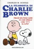 LA FILOSOFIA DI CHARLIE BROWN - PERCHE' NON POSSO AVERE UN CANE NORMALE COME TUTTI GLI ALTRI?